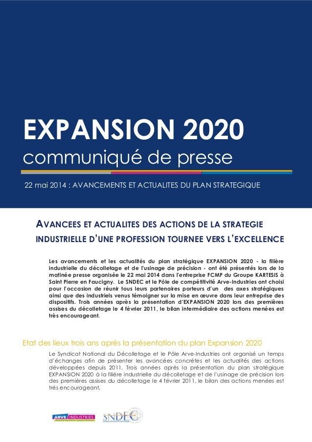 EXPANSION 2020 communiqué de presse 22 mai 2014 : AVANCEMENTS ET ACTUALITES DU PLAN STRATEGIQUE AVANCEES ET ACTUALITES DES...