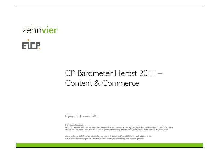 CP-Barometer Herbst 2011 –Content & CommerceLeipzig, 10. November 2011Ihre Ansprechpartner:Prof. Dr. Clemens Koob | Stefan...