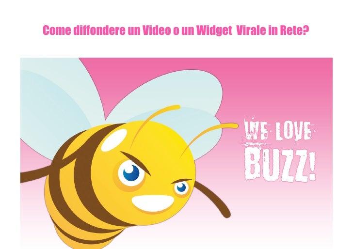Come diffondere un Video o un Widget Virale in Rete?
