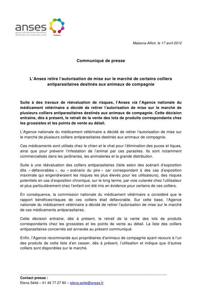 Maisons-Alfort, le 17 avril 2012                                 Communiqué de presse     L'Anses retire l'autorisation de...