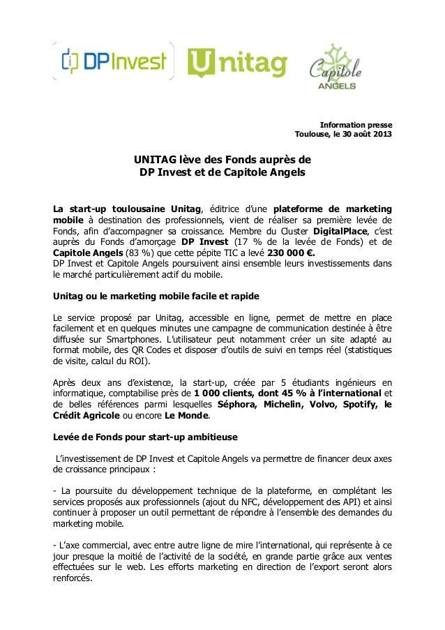 Information presse Toulouse, le 30 août 2013 UNITAG lève des Fonds auprès de DP Invest et de Capitole Angels La start-up t...
