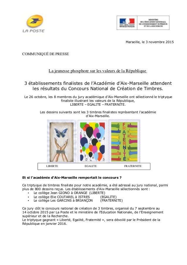 Marseille, le 3 novembre 2015 COMMUNIQUÉ DE PRESSE La jeunesse phosphore sur les valeurs de la République 3 établissements...