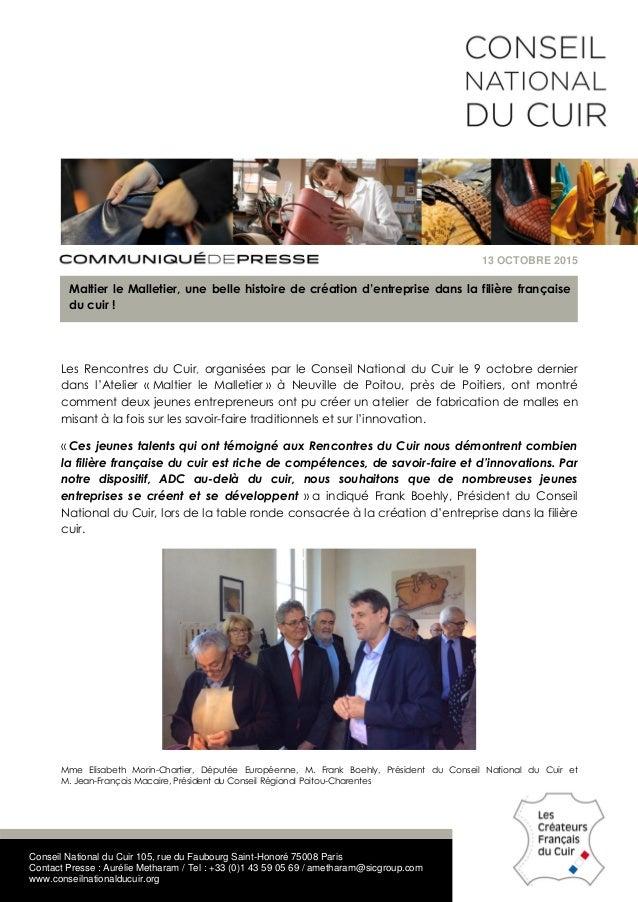 Conseil National du Cuir 105, rue du Faubourg Saint-Honoré 75008 Paris Contact Presse : Aurélie Metharam / Tel : +33 (0)1 ...
