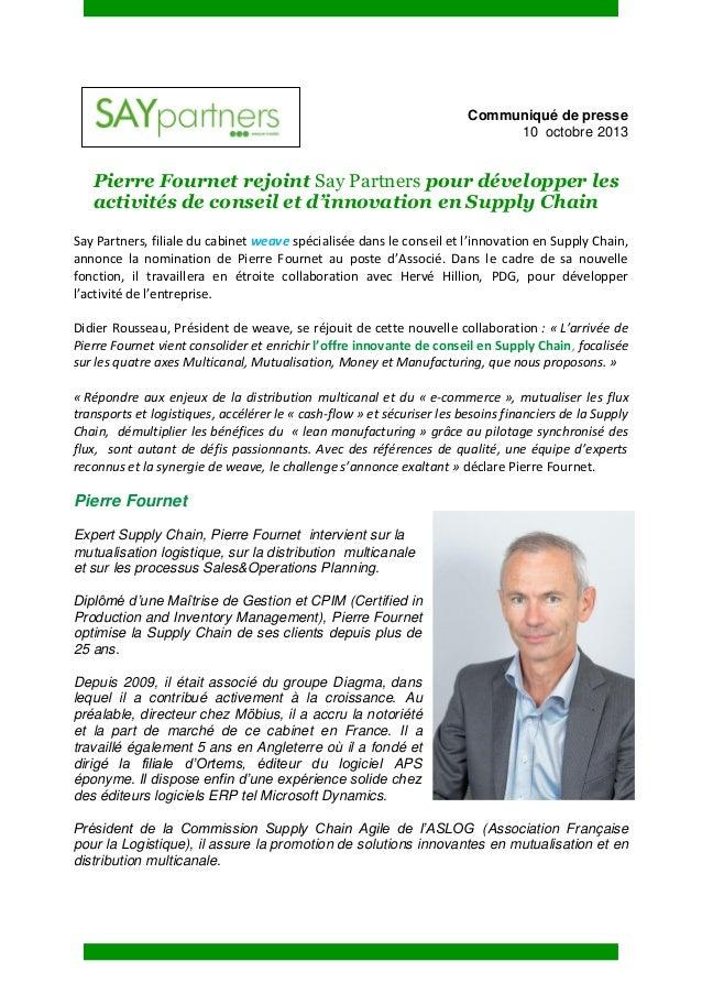 Communiqué de presse 10 octobre 2013 Pierre Fournet rejoint Say Partners pour développer les activités de conseil et d'inn...