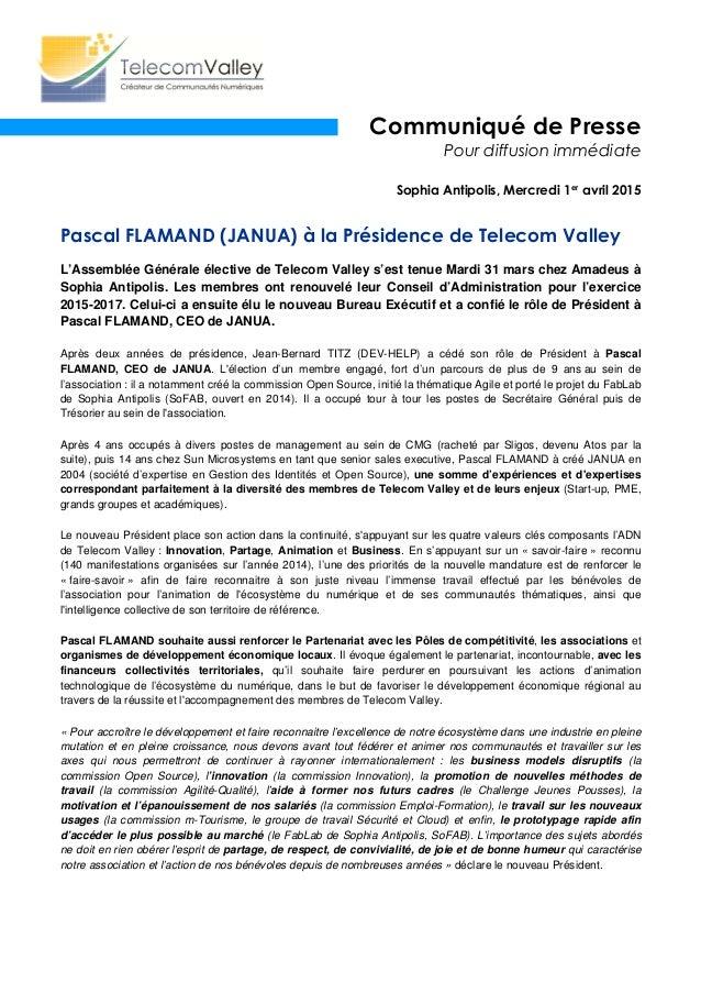 Communiqué de Presse Pour diffusion immédiate Sophia Antipolis, Mercredi 1er avril 2015 Pascal FLAMAND (JANUA) à la Présid...