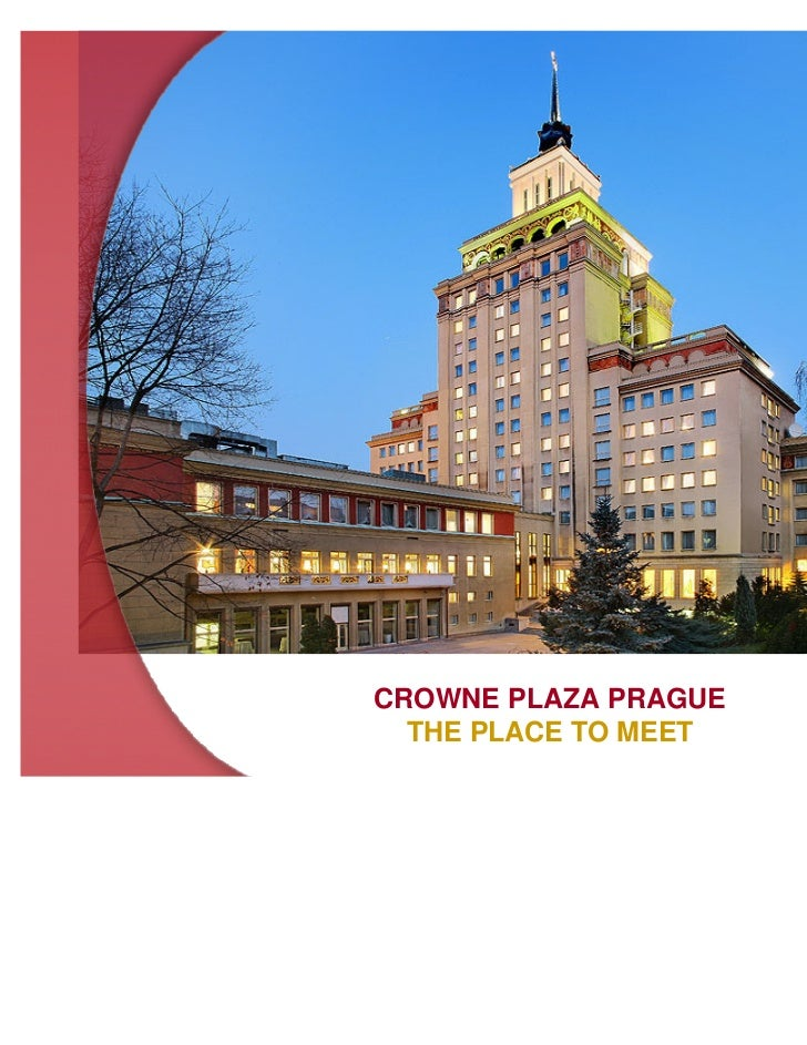 CROWNE PLAZA PRAGUE  THE PLACE TO MEET