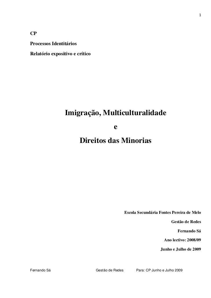 1    CP  Processos Identitários  Relatório expositivo e crítico                      Imigração, Multiculturalidade        ...