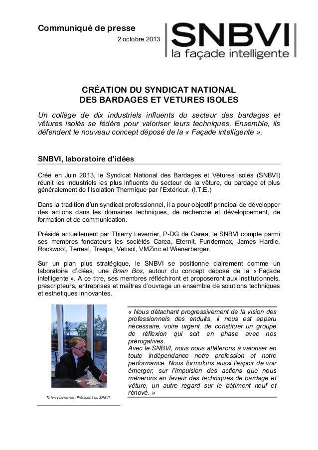 Communiqué de presse 2 octobre 2013 CRÉATION DU SYNDICAT NATIONAL DES BARDAGES ET VETURES ISOLES Un collège de dix industr...
