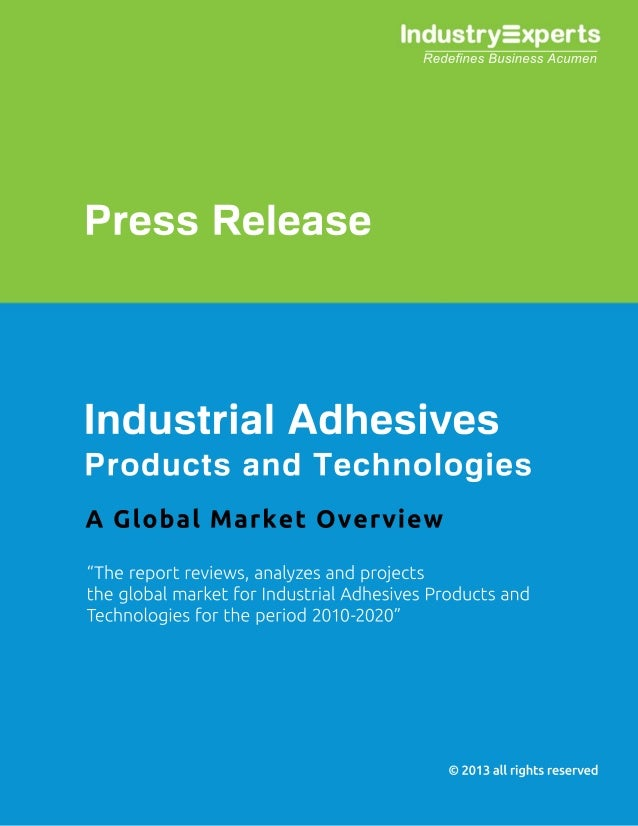 Industrial Adhesives Global Consumption to touch 30 billion lbs ($40bn) by 2020