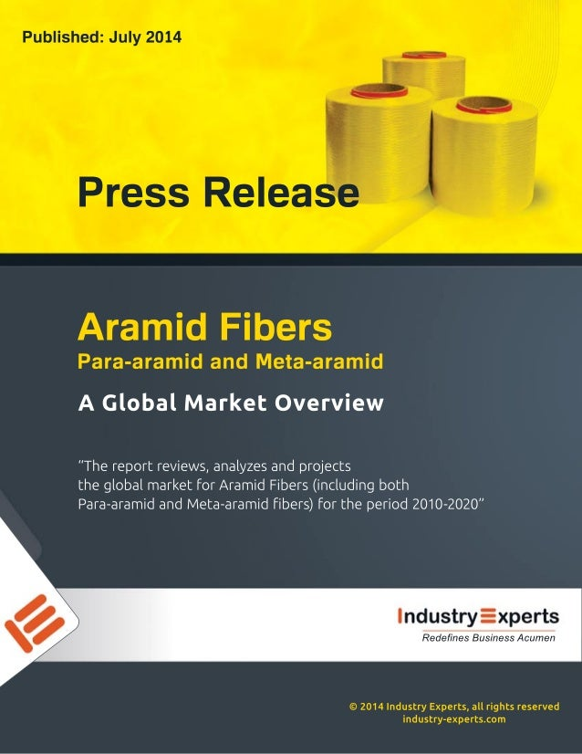 Optical Fiber Cables and Filtration Applications to Drive the Demand for Global Aramid Fibers to touch 110k MT valued at $4.7bn by 2020