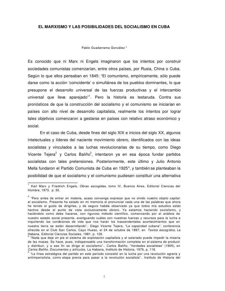 EL MARXISMO Y LAS POSIBILIDADES DEL SOCIALISMO EN CUBA                                   Pablo Guadarrama González *Es con...