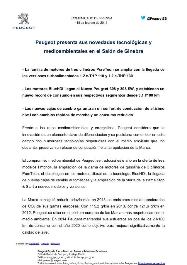 COMUNICADO DE PRENSA 18 de febrero de 2014 @PeugeotES Peugeot presenta sus novedades tecnológicas y medioambientales en el...