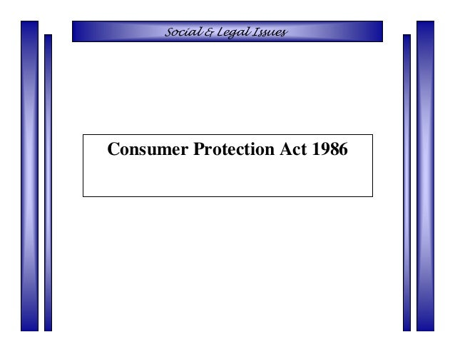 Social & Legal IssuesConsumer Protection Act 1986
