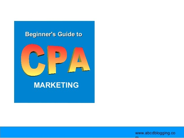 CPA Marketing : A Comprehensive Guide for Beginners