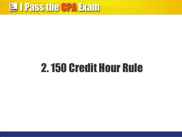 To have 150 hours to sit for the CPA- what actually does that mean?