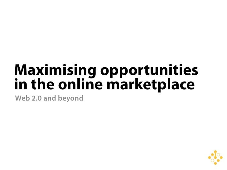 Maximising the opportunities of the online marketplace