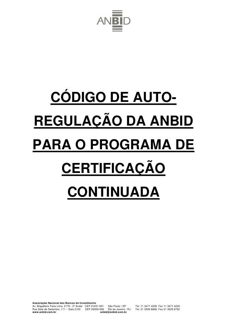 CÓDIGO DE AUTO-  REGULAÇÃO DA ANBID PARA O PROGRAMA DE                        CERTIFICAÇÃO                            CONT...