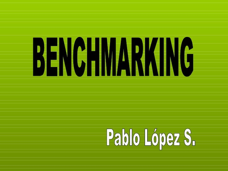 BENCHMARKING Pablo López S.