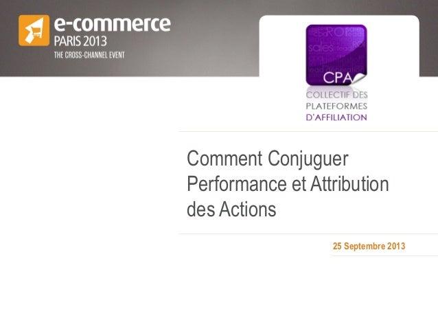 25 Septembre 2013 Comment Conjuguer Performance et Attribution des Actions