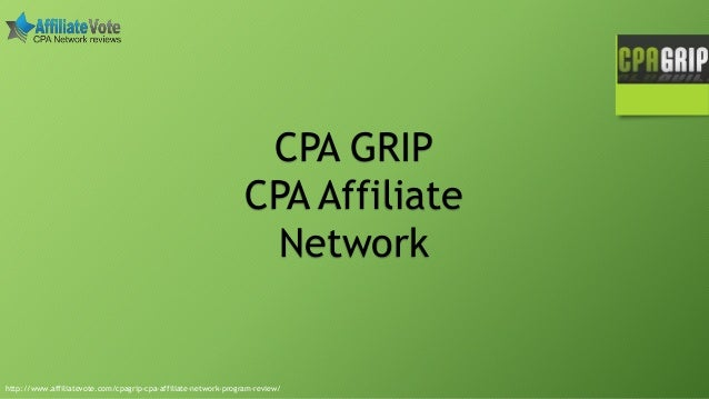 http://www.affiliatevote.com/cpagrip-cpa-affiliate-network-program-review/ CPA GRIP CPA Affiliate Network