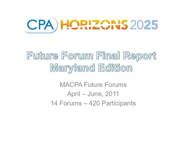 MACPA Future Forums     April – June, 201114 Forums – 420 Participants