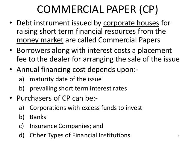commercial paper is a short-term security issued by Commercial paper is a money­market security issued (sold) by large corporations to get money to meet short term debt obligations.