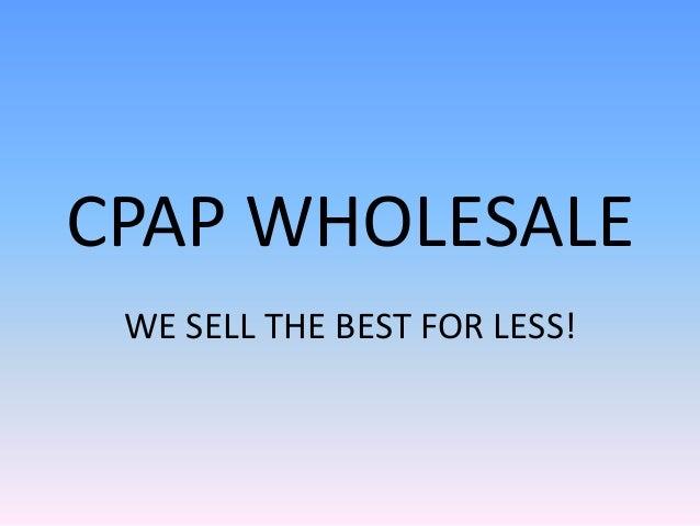 CPAP Wholesale presentation