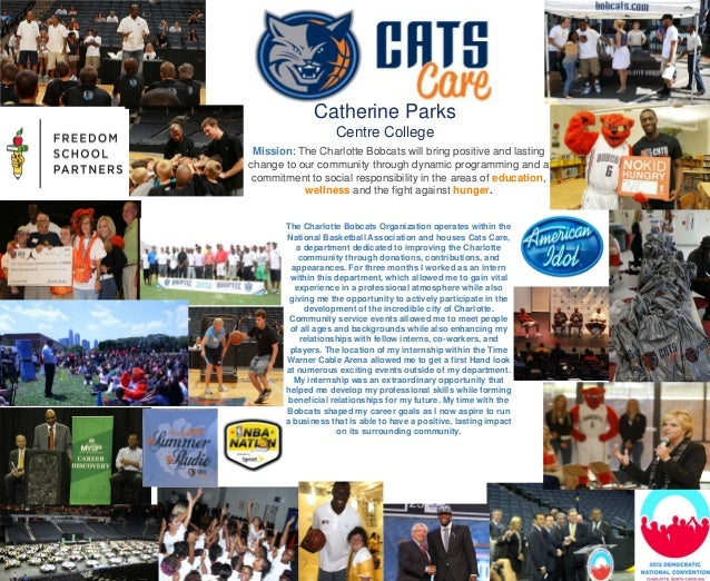 Catherine Parks                   Centre College Mission: The Charlotte Bobcats will bring positive and lastingchange to o...