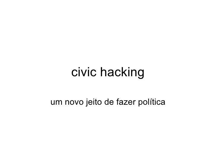 civic hacking um novo jeito de fazer política
