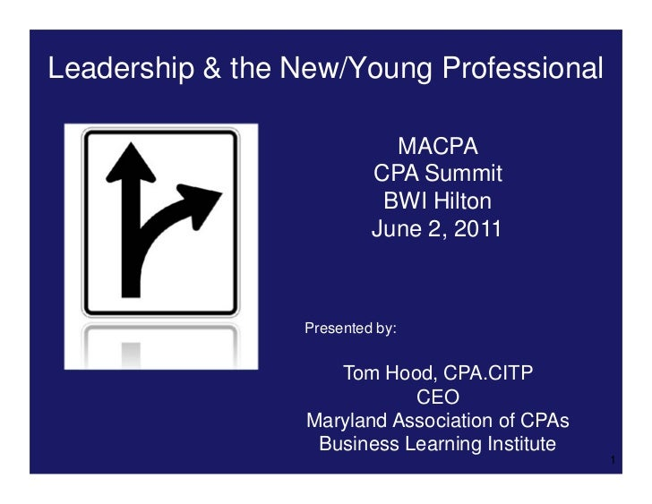 Leadership & the New/Young Professional                             MACPA                           CPA Summit            ...