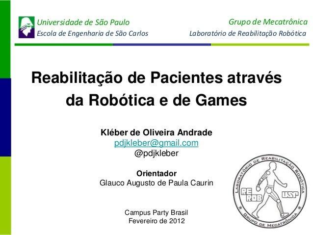 Grupo de Mecatrônica  Universidade de São Paulo Escola de Engenharia de São Carlos  Laboratório de Reabilitação Robótica  ...