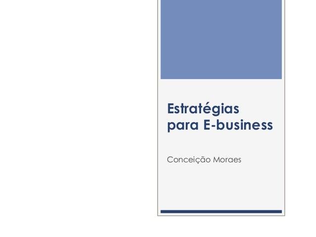 Estratégias para E-business Conceição Moraes
