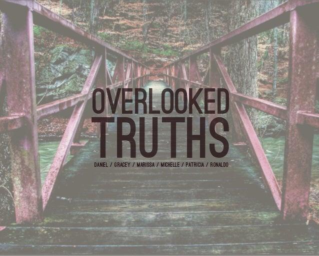 Overlooked Truths