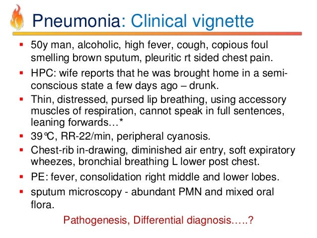 pneumonia case study questions Hi everyone here is my case study derek smith, a 75-year-old male, has been admitted to the medical ward with pneumonia he has been feeling generally unwell and.
