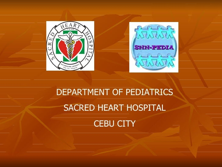 DEPARTMENT OF PEDIATRICS SACRED HEART HOSPITAL CEBU CITY