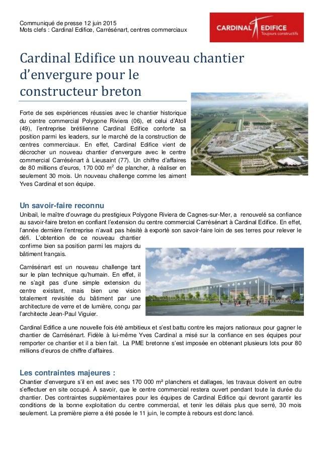 Communiqué de presse 12 juin 2015 Mots clefs : Cardinal Edifice, Carrésénart, centres commerciaux Cardinal Edifice un nouv...