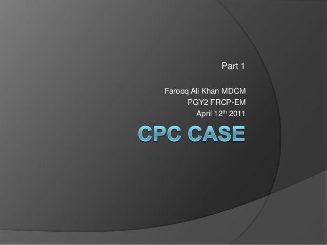 Part 1 Farooq Ali Khan MDCM PGY2 FRCP-EM April 12th 2011