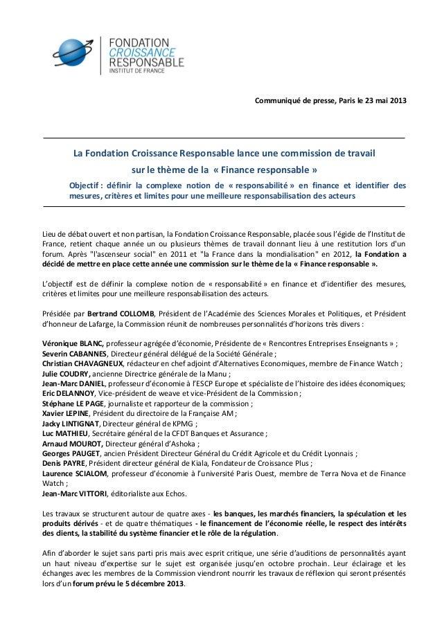 Communiqué de presse, Paris le 23 mai 2013La Fondation Croissance Responsable lance une commission de travailsur le thème ...