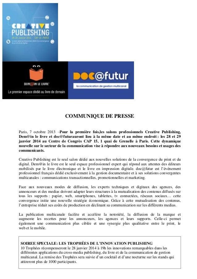 COMMUNIQUE DE PRESSE Paris, 7 octobre 2013 –Pour la première fois,les salons professionnels Creative Publishing, Dem@in le...