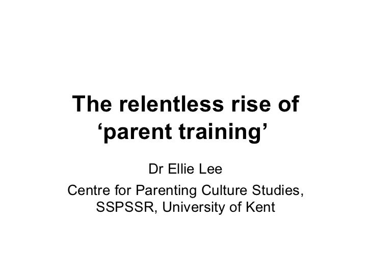 The relentless rise of 'parent training'