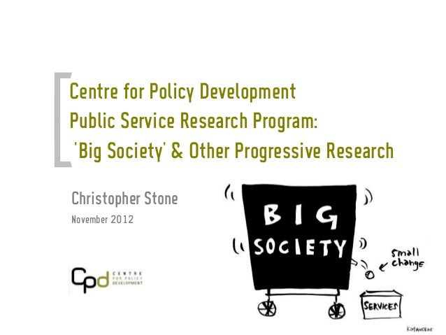 Centre for Policy DevelopmentPublic Service Research Program:Big Society & Other Progressive ResearchChristopher StoneNove...