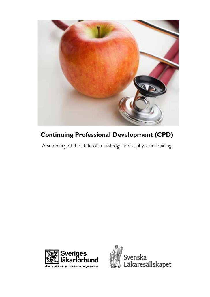 C o N T I N U I N G P R O F E S S I O N A L D E V E LO P M E N TContinuing Professional Development (CPD)A summary of the ...