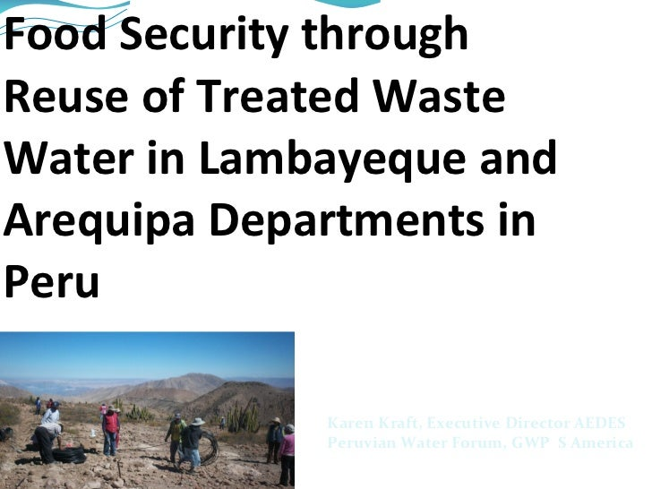 Food security through reuse and treated waste and water in Lambayeque and Arequipa Departments in Peru - - Workshop 3 - CP meeting Day 1