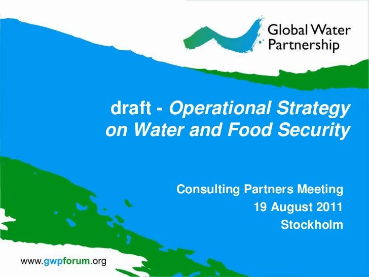 Draft GWP Operational Strategy on Water and Food Security - CP meeting 2011 - Day 2