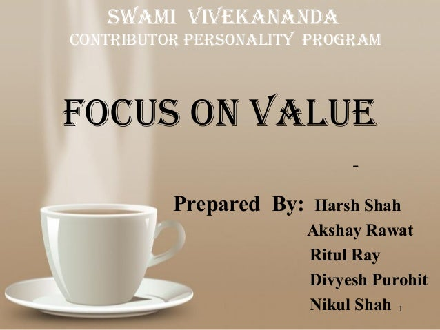 sWaMI VIVeKananDacontrIbutor PersonalItY ProGraMFocus on Value          Prepared By:          Harsh Shah                  ...