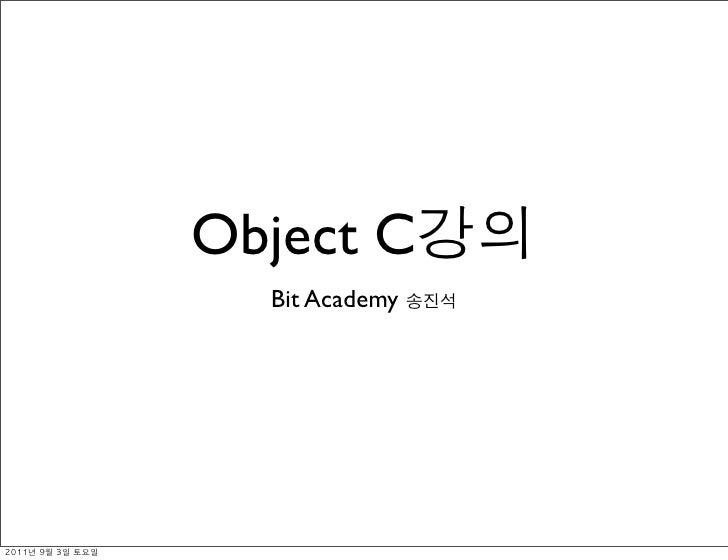 Object C                 Bit Academy