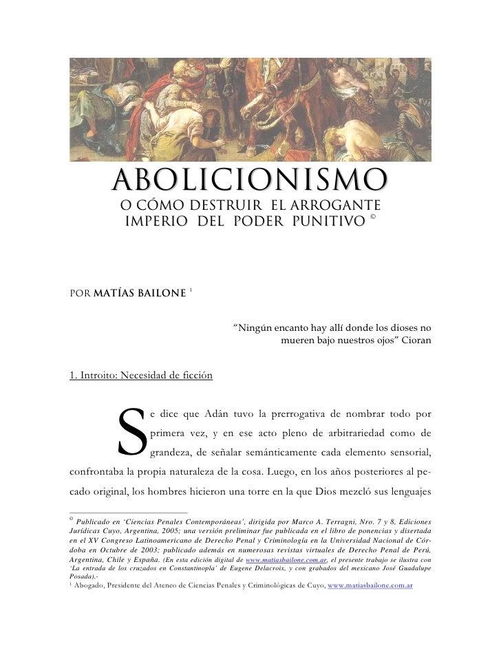 ABOLICIONISMO                  O CÓMO DESTRUIR EL ARROGANTE                  IMPERIO DEL PODER PUNITIVO ©                 ...