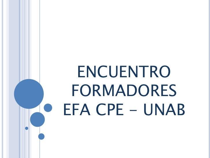 ENCUENTRO FORMADORES EFA CPE - UNAB<br />
