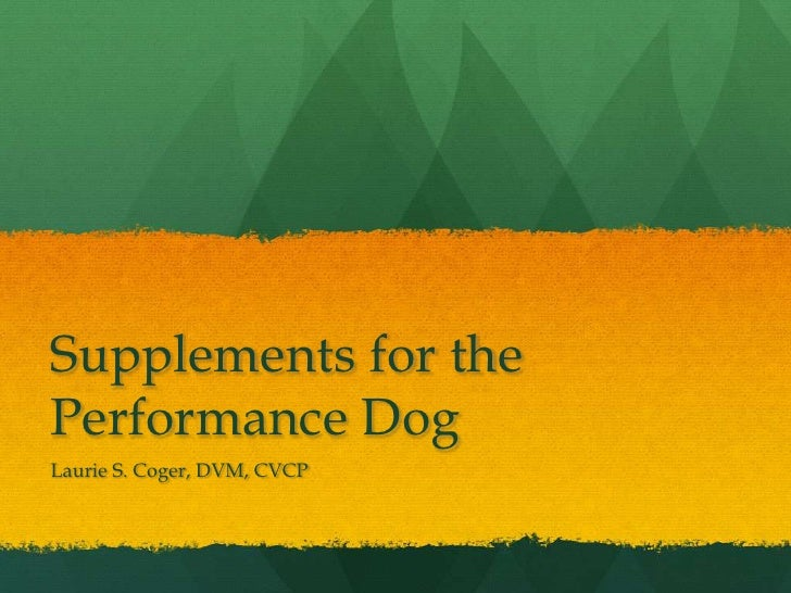 Cpe2012 supplements for performance dog