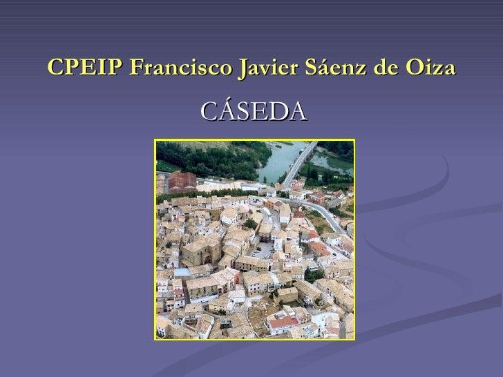 CPEIP Francisco Javier Sáenz de Oiza             CÁSEDA